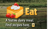 EAT: A festive meal with milk products. Find recipes here.